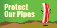 Protect Our Pipes
