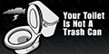 Your toilet is not a trash can